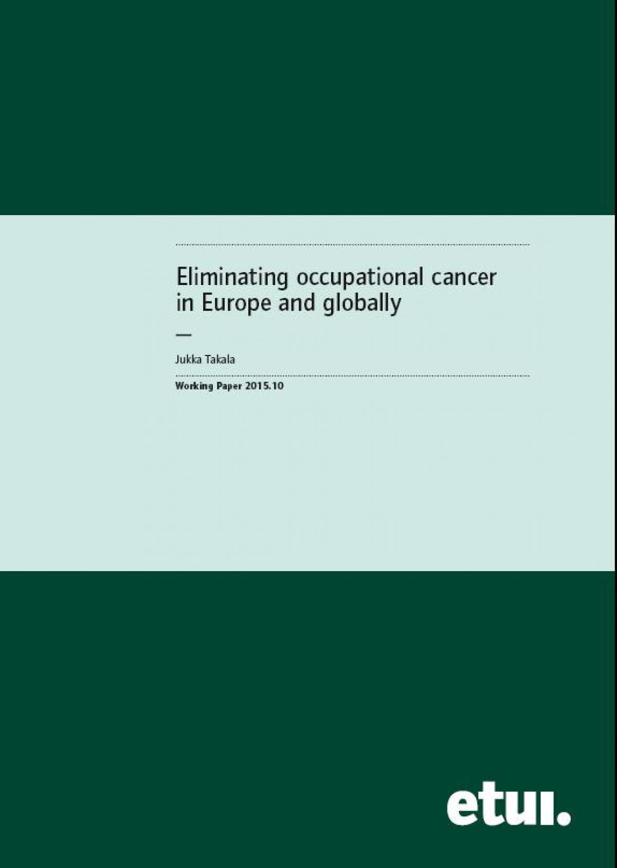 Eliminating occupational cancer in Europe and globally